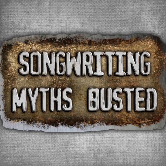 Four Songwriting Myths That Can Hurt Your Career
