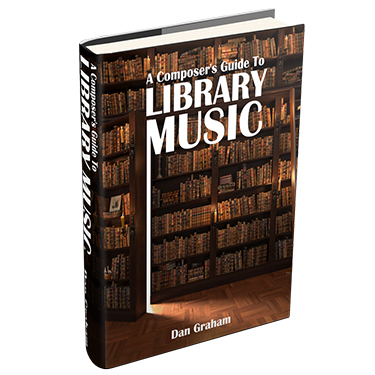 A Composer's Guide to Library Music by Dan Graham